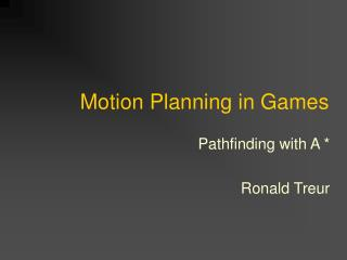 Motion Planning in Games