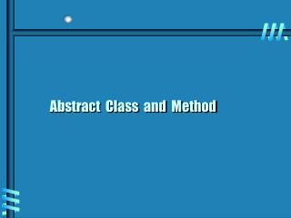 Abstract  Class  and  Method