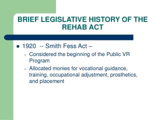 BRIEF LEGISLATIVE HISTORY OF THE REHAB ACT