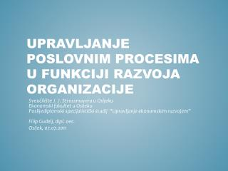 UpravljanjE poslovnim procesima u funkciji razvoja organizacije