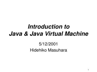 Introduction to Java & Java Virtual Machine