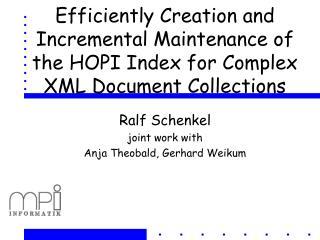 Ralf Schenkel joint work with Anja Theobald, Gerhard Weikum