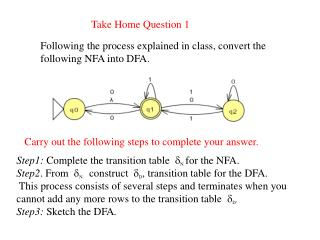 Following the process explained in class, convert the following NFA into DFA.
