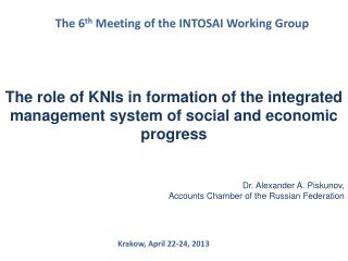 The 6 th  Meeting of the INTOSAI Working Group