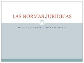 LAS NORMAS JURIDICAS