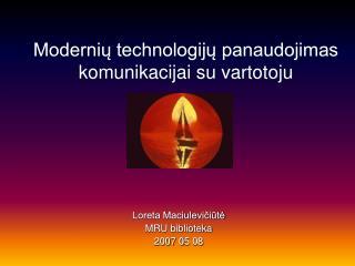 Modernių technologijų panaudojimas komunikacijai su vartotoju