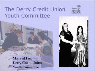 Mairead  Fox Derry Credit  Union  Youth  Committee