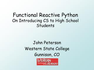 Functional Reactive Python On Introducing CS to High School Students