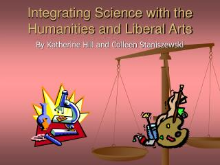 Integrating Science with the Humanities and Liberal Arts