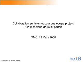 Collaboration sur internet pour une équipe project: A la recherche de l'outil parfait.