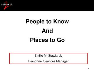 People to Know And  Places to Go