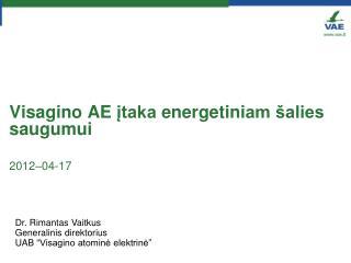 Visagino AE įtaka  energetini am šalies   saugum ui 201 2 – 04-17