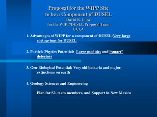 1. Advantages of WIPP for a component of DUSEL: Very large cost savings for DUSEL