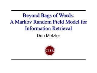 Beyond Bags of Words: A Markov Random Field Model for Information Retrieval