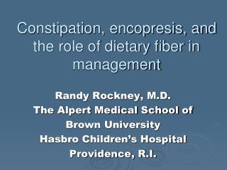 Constipation, encopresis, and the role of dietary fiber in management