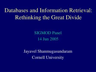Databases and Information Retrieval: Rethinking the Great Divide