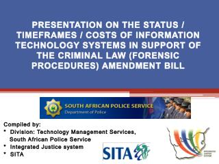 Compiled by: *  Division: Technology Management Services,    South African Police Service