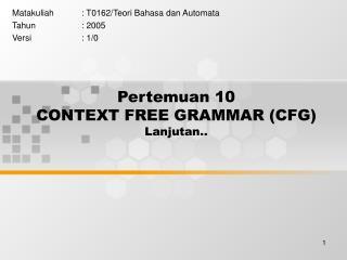 Pertemuan 10 CONTEXT FREE GRAMMAR (CFG) Lanjutan..