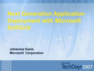 Next Generation Application Deployment with Microsoft SoftGrid