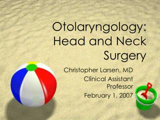 Otolaryngology:  Head and Neck Surgery