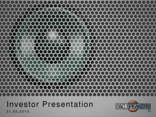 Investor Presentation 31.05.2013