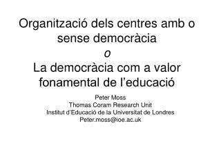 Peter Moss Thomas Coram Research Unit Institut d'Educació de la Universitat de Londres