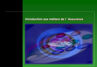 Introduction aux m�tiers de l�� Assurance