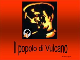 Il popolo di Vulcano