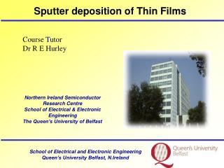 Sputter deposition of Thin Films