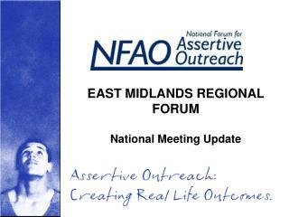EAST MIDLANDS REGIONAL FORUM National Meeting Update