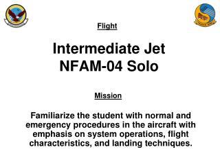 Intermediate Jet NFAM-04 Solo