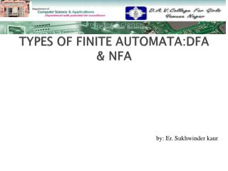 TYPES OF FINITE AUTOMATA:DFA & NFA