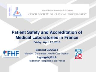 Patient Safety and Accreditation of Medical Laboratories in France Friday, April 12, 2013