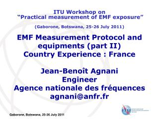 EMF Measurement Protocol and equipments (part II) Country Experience : France