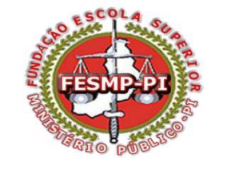 FUNDAÇÃO ESCOLA SUPERIOR DO MINISTÉRIO PÚBLICO – FESMP