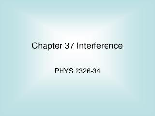 Chapter 37 Interference