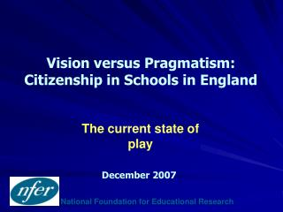 Vision versus Pragmatism: Citizenship in Schools in England