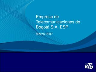 Empresa de Telecomunicaciones de Bogotá S.A. ESP