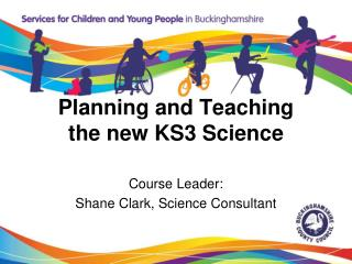 Planning and Teaching  the new KS3 Science