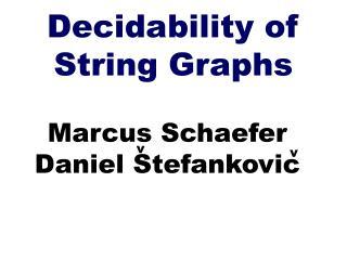 Decidability of String Graphs
