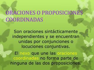 ORACIONES O PROPOSICIONES COORDINADAS