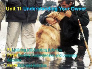 Unit 11 Understanding Your Owner