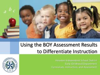 Using the BOY Assessment Results to Differentiate Instruction