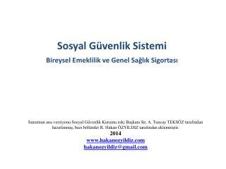 Sosyal Güvenlik Sistemi Bireysel Emeklilik ve Genel Sağlık Sigortası