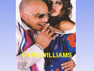 HYPE WILLIAMS