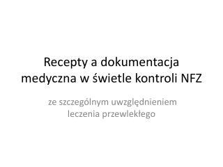 Recepty a dokumentacja medyczna w świetle kontroli NFZ