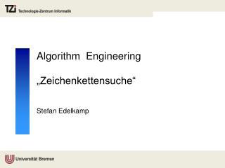 """Algorithm   Engineering """"Zeichenkettensuche"""""""