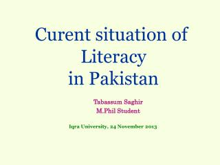 Curent situation of  Literacy in Pakistan