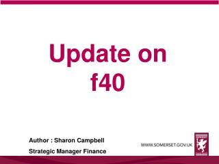 Update on f40
