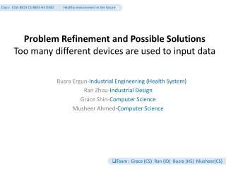 Problem Refinement and Possible Solutions To o many different devices are used to input data